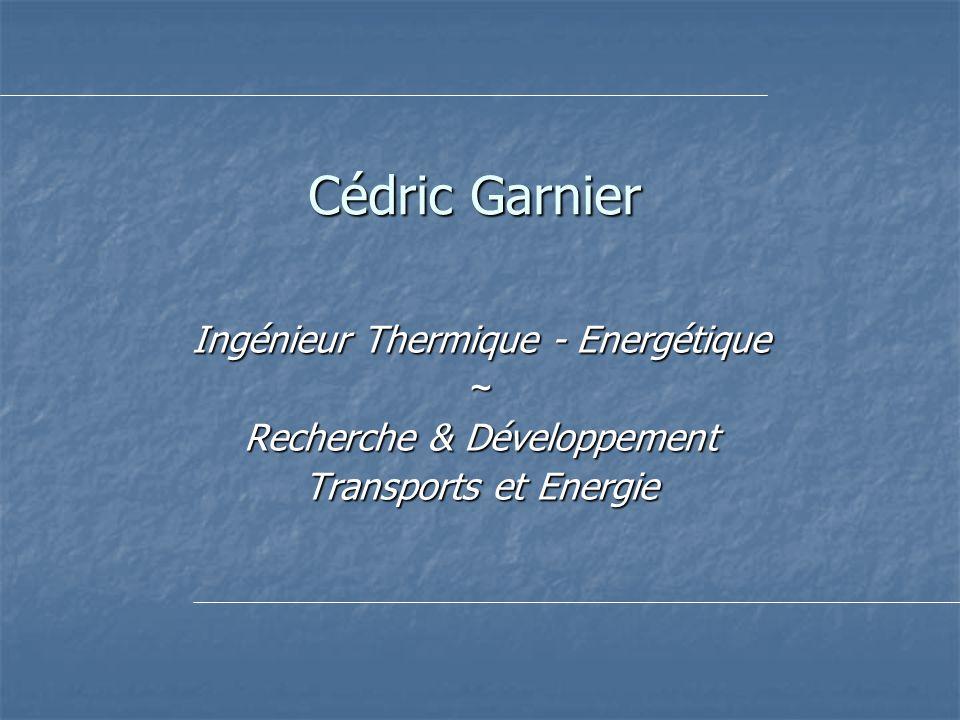 Cédric Garnier Ingénieur Thermique - Energétique ~