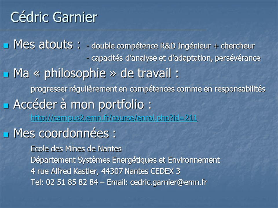 Cédric Garnier Mes atouts : - double compétence R&D Ingénieur + chercheur. - capacités d'analyse et d'adaptation, persévérance.