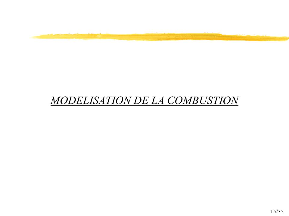 MODELISATION DE LA COMBUSTION