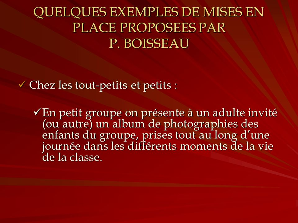 QUELQUES EXEMPLES DE MISES EN PLACE PROPOSEES PAR P. BOISSEAU
