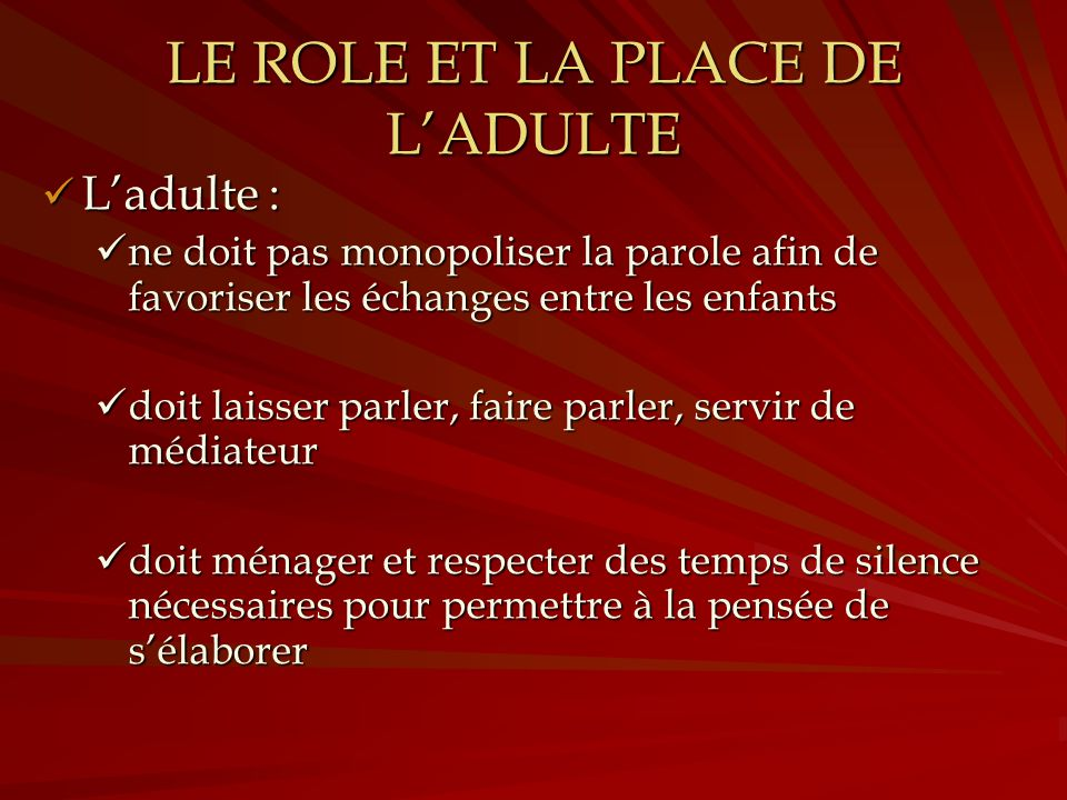 LE ROLE ET LA PLACE DE L'ADULTE