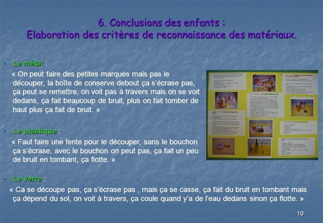 6. Conclusions des enfants : Elaboration des critères de reconnaissance des matériaux.