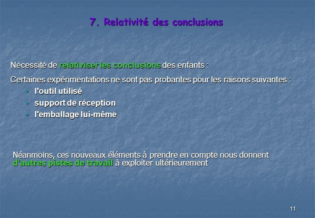 7. Relativité des conclusions