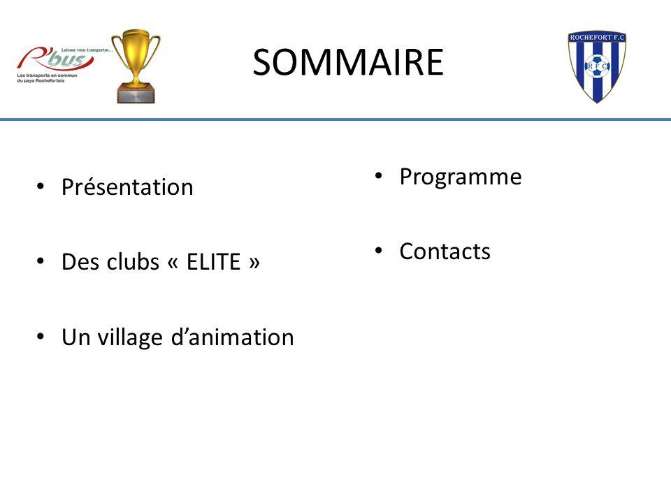 SOMMAIRE Programme Présentation Contacts Des clubs « ELITE »