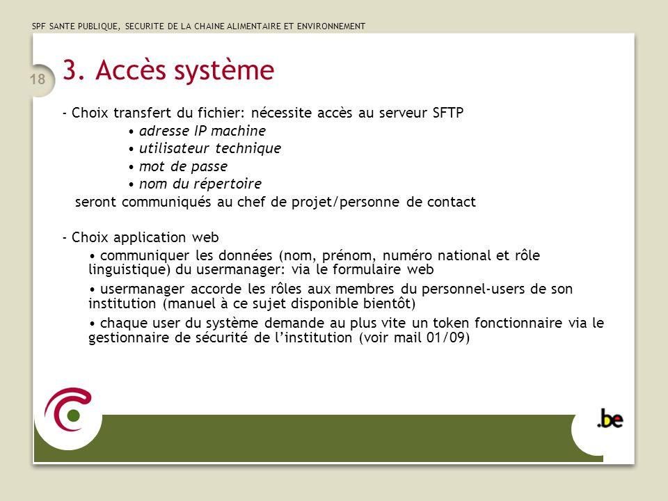 3. Accès système Choix transfert du fichier: nécessite accès au serveur SFTP. adresse IP machine. utilisateur technique.