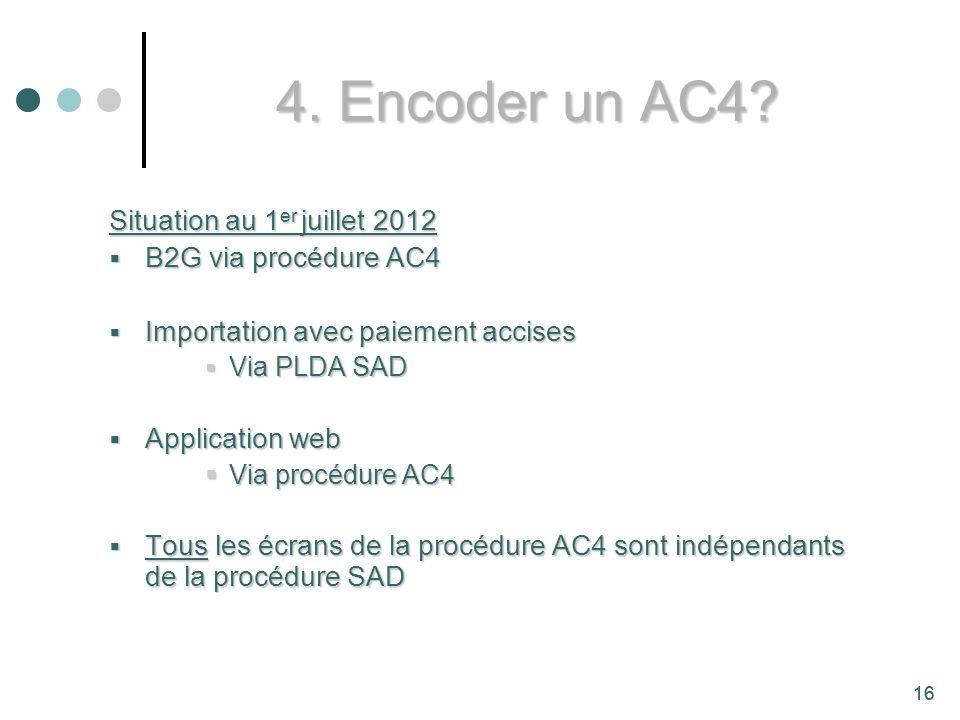 4. Encoder un AC4 Situation au 1er juillet 2012 B2G via procédure AC4