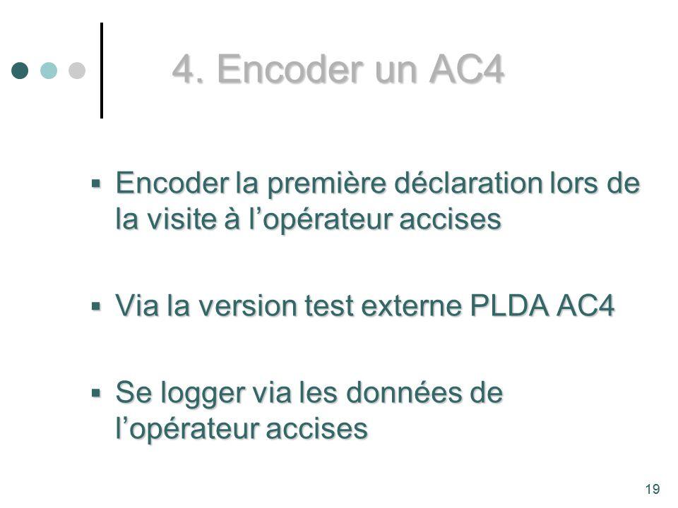 4. Encoder un AC4 Encoder la première déclaration lors de la visite à l'opérateur accises. Via la version test externe PLDA AC4.