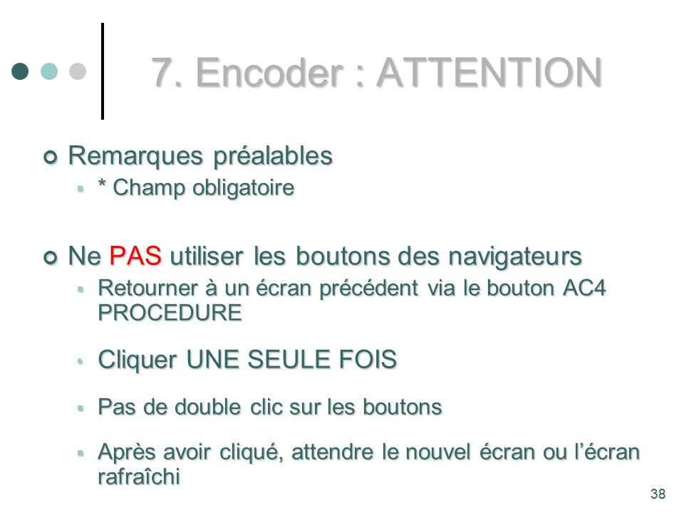 7. Encoder : ATTENTION Remarques préalables