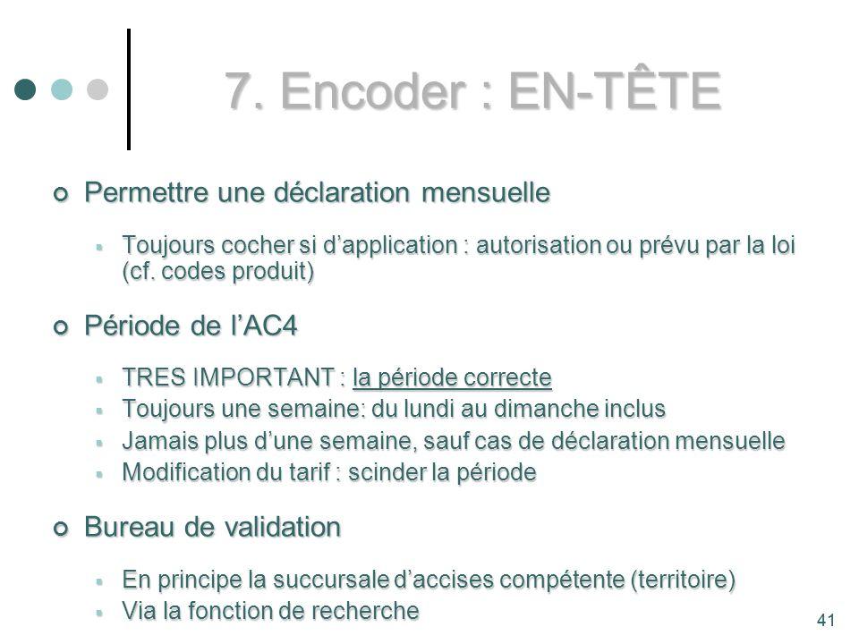 7. Encoder : EN-TÊTE Permettre une déclaration mensuelle