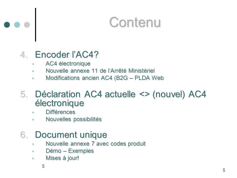 Contenu Encoder l'AC4 AC4 électronique. Nouvelle annexe 11 de l'Arrêté Ministériel. Modifications ancien AC4 (B2G – PLDA Web.