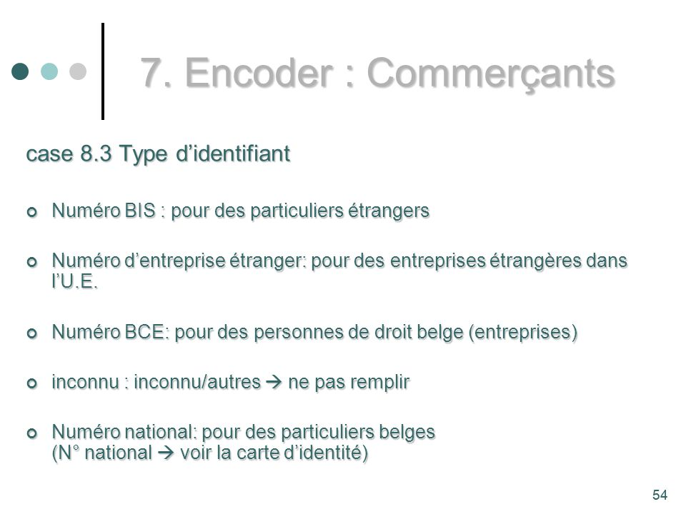 7. Encoder : Commerçants case 8.3 Type d'identifiant