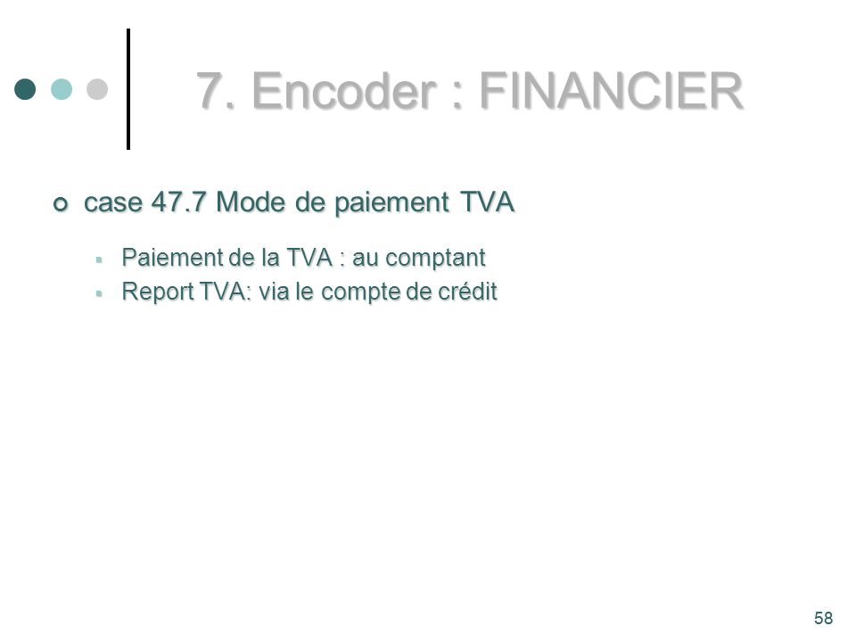 7. Encoder : FINANCIER case 47.7 Mode de paiement TVA