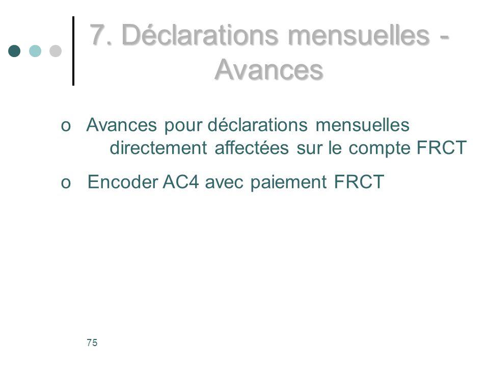 7. Déclarations mensuelles - Avances