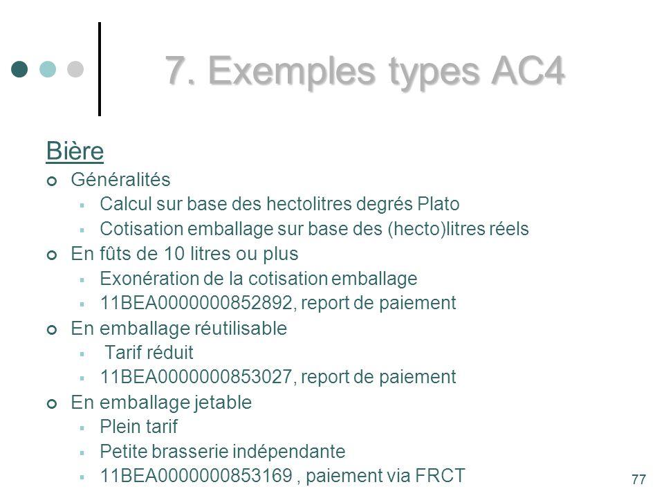 7. Exemples types AC4 Bière Généralités En fûts de 10 litres ou plus