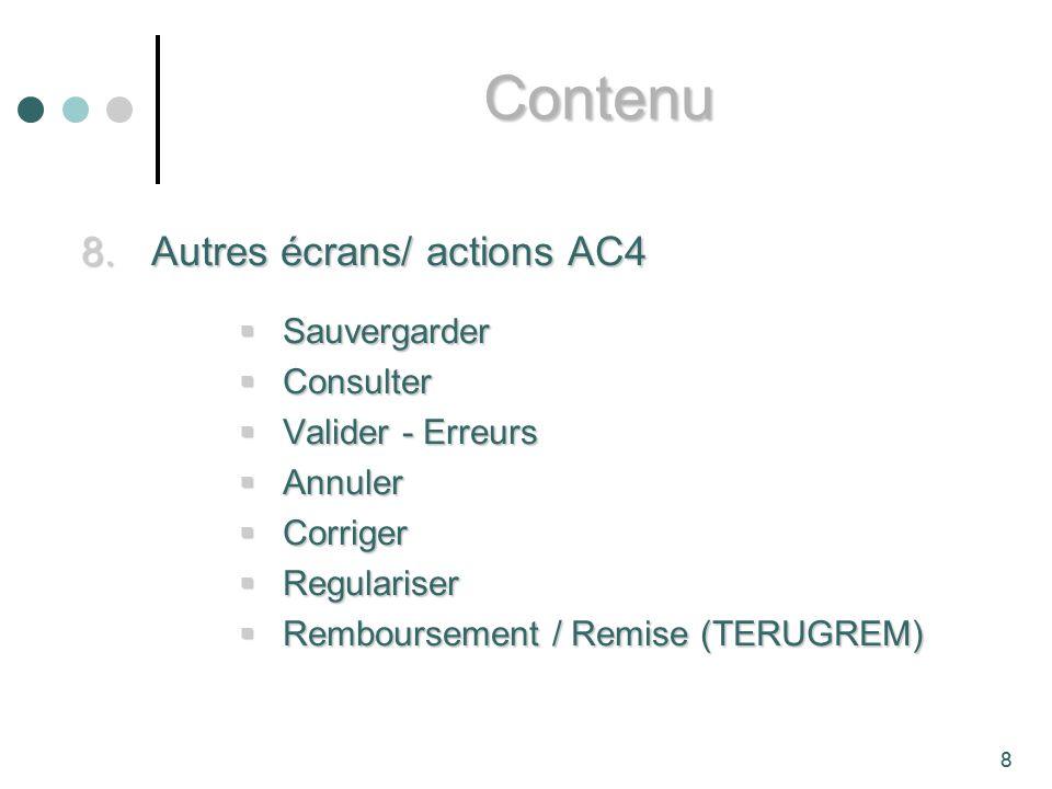 Contenu Autres écrans/ actions AC4 Sauvergarder Consulter