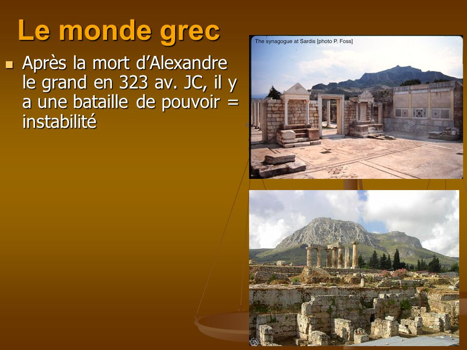 Le monde grec Après la mort d'Alexandre le grand en 323 av.