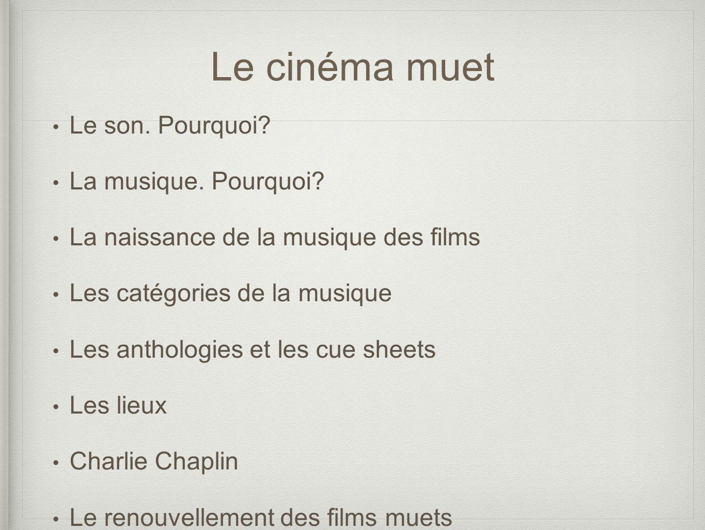 Le cinéma muet Le son. Pourquoi La musique. Pourquoi