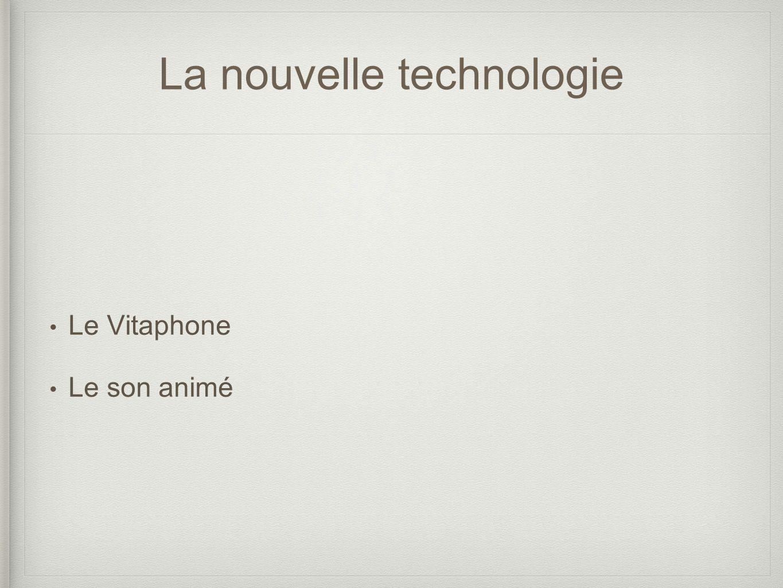 La nouvelle technologie