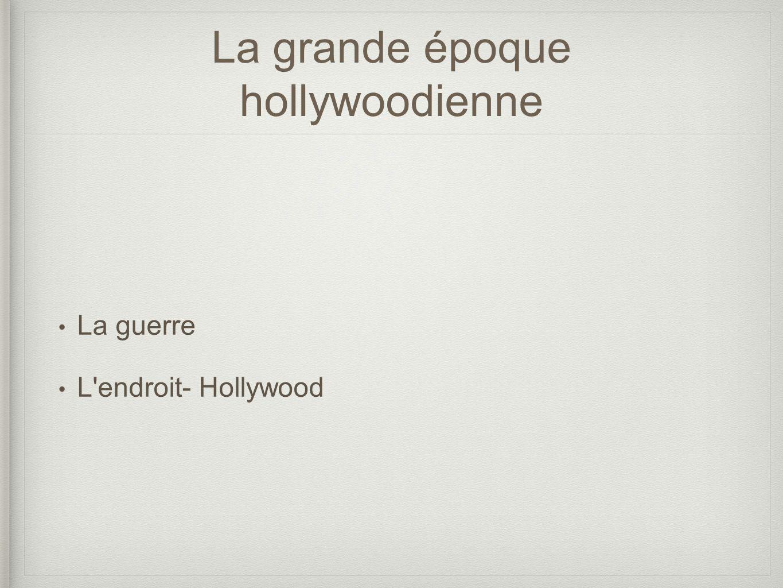 La grande époque hollywoodienne