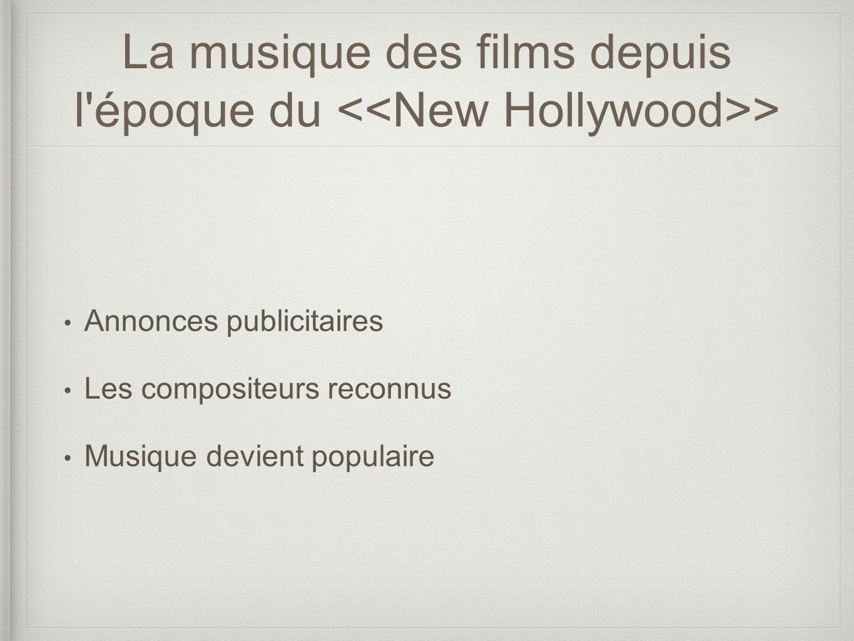 La musique des films depuis l époque du <<New Hollywood>>