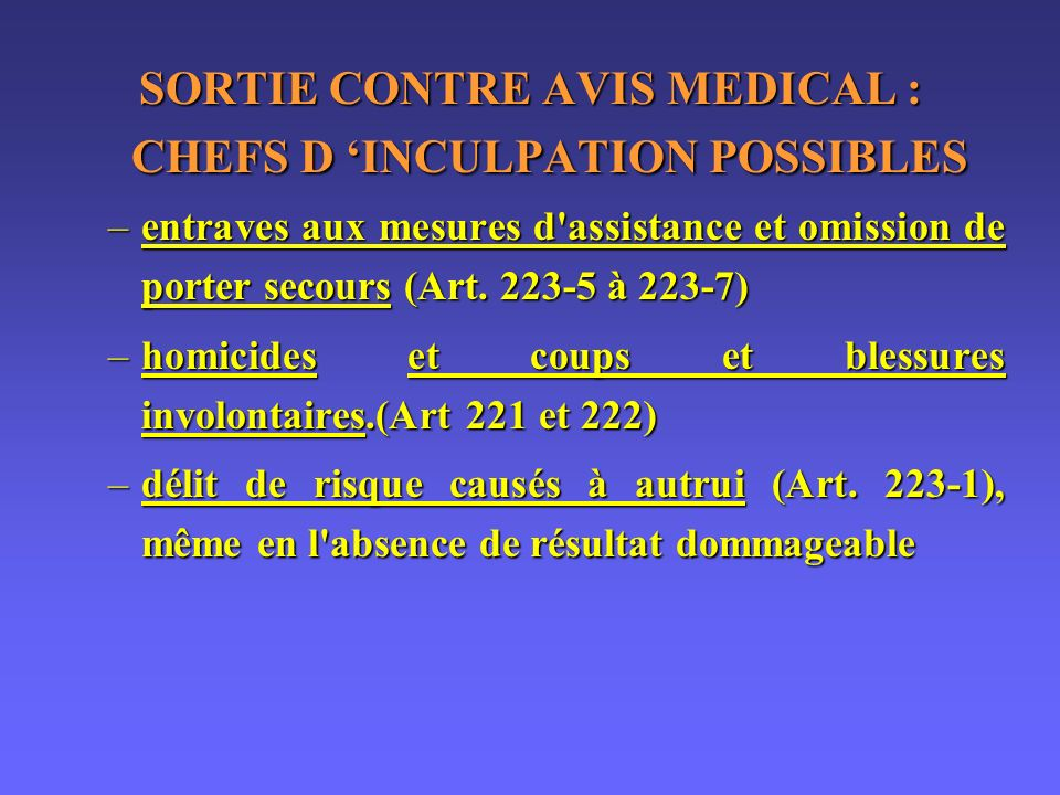 SORTIE CONTRE AVIS MEDICAL : CHEFS D 'INCULPATION POSSIBLES