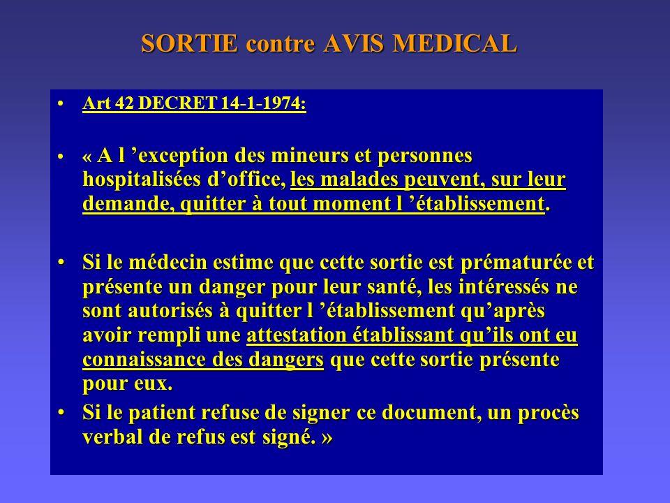 SORTIE contre AVIS MEDICAL