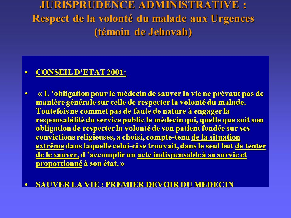 JURISPRUDENCE ADMINISTRATIVE : Respect de la volonté du malade aux Urgences (témoin de Jehovah)