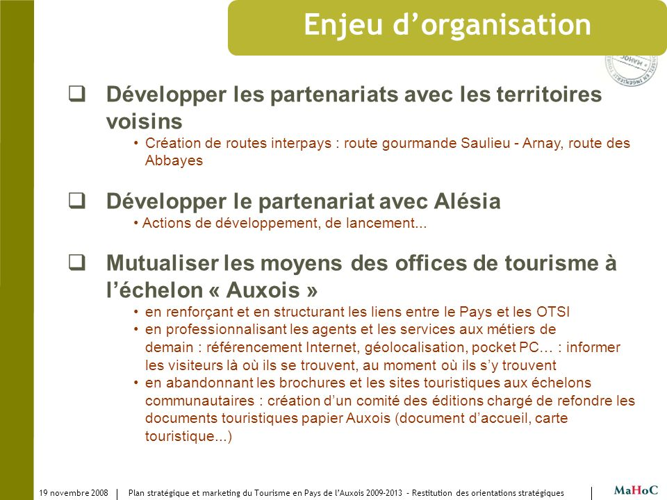 Enjeu d'organisationDévelopper les partenariats avec les territoires voisins.