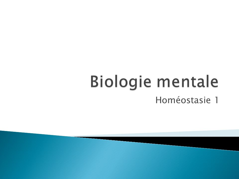Biologie mentale Homéostasie 1