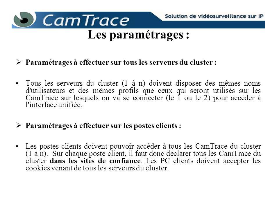 Les paramétrages : Paramétrages à effectuer sur tous les serveurs du cluster :