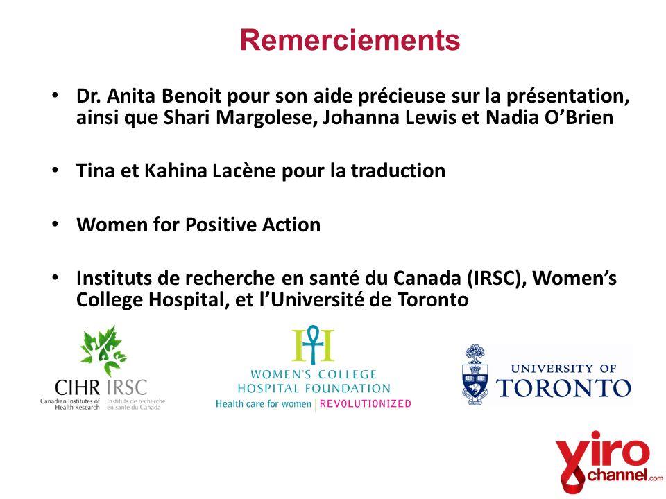 Remerciements Dr. Anita Benoit pour son aide précieuse sur la présentation, ainsi que Shari Margolese, Johanna Lewis et Nadia O'Brien.
