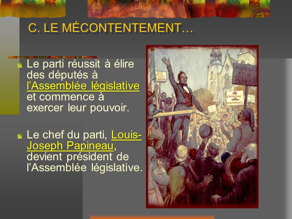 C. LE MÉCONTENTEMENT… Le parti réussit à élire des députés à l'Assemblée législative et commence à exercer leur pouvoir.