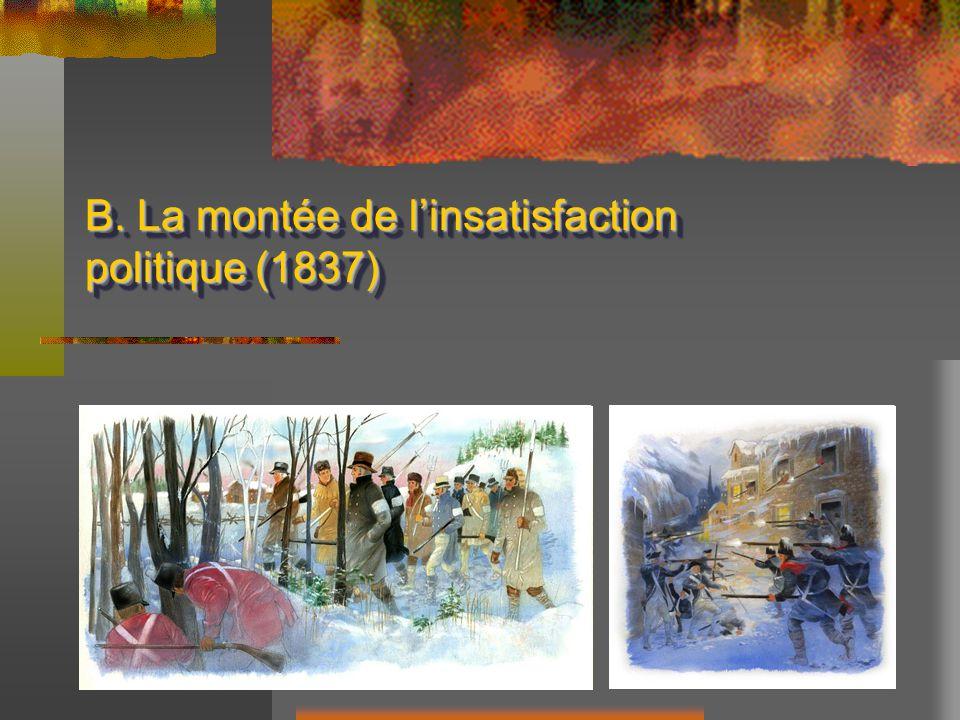B. La montée de l'insatisfaction politique (1837)