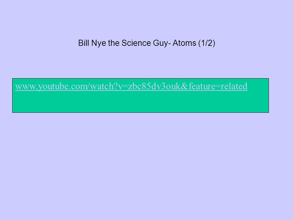 Bill Nye the Science Guy- Atoms (1/2)