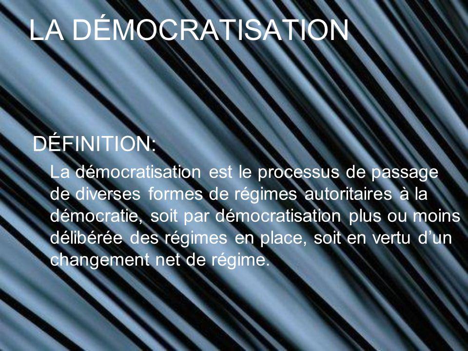 LA DÉMOCRATISATION DÉFINITION: