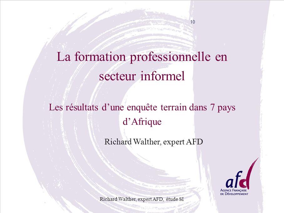 10 La formation professionnelle en secteur informel Les résultats d'une enquête terrain dans 7 pays d'Afrique.