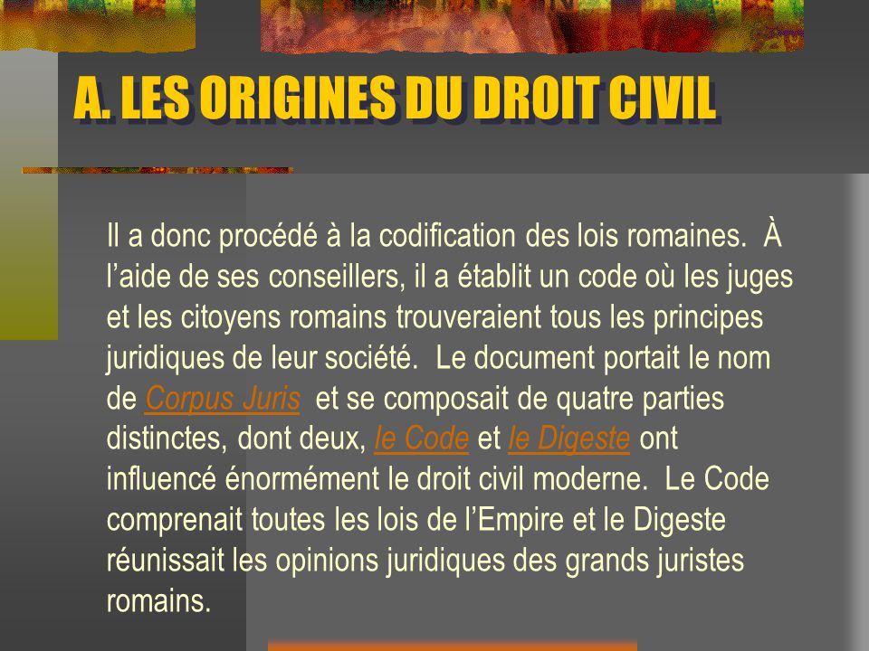 A. LES ORIGINES DU DROIT CIVIL