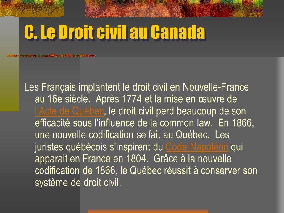 C. Le Droit civil au Canada