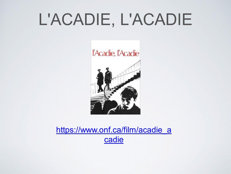 L ACADIE, L ACADIE https://www.onf.ca/film/acadie_acadie