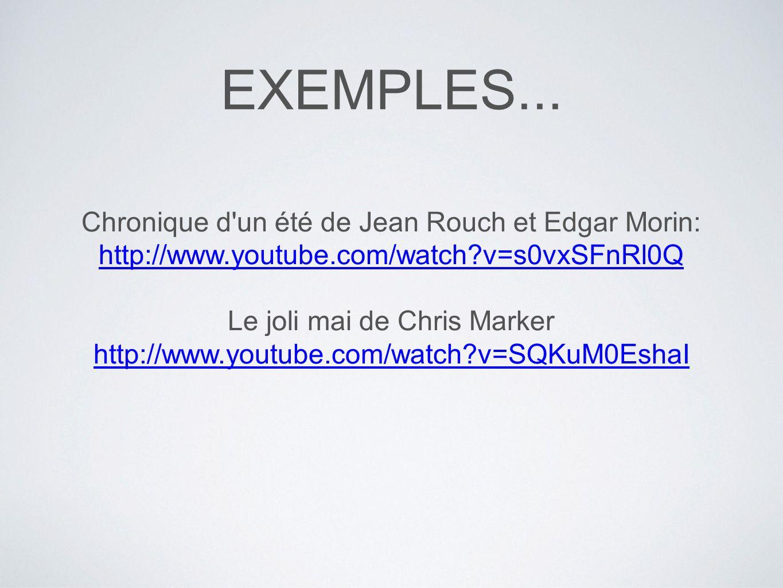 EXEMPLES... Chronique d un été de Jean Rouch et Edgar Morin: