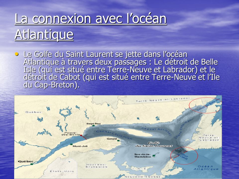 La connexion avec l'océan Atlantique