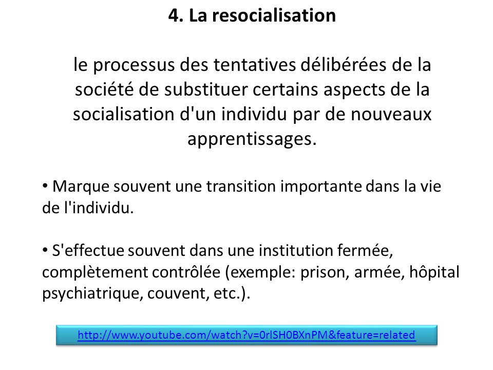 4. La resocialisation