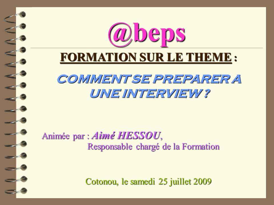 FORMATION SUR LE THEME : COMMENT SE PREPARER A UNE INTERVIEW
