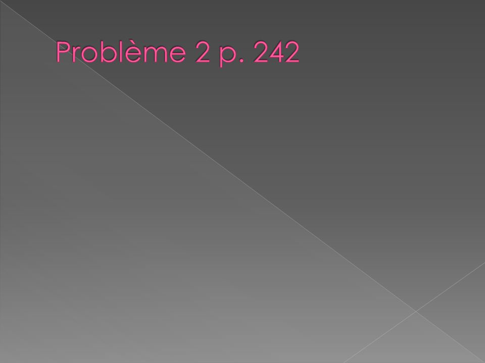 Problème 2 p. 242