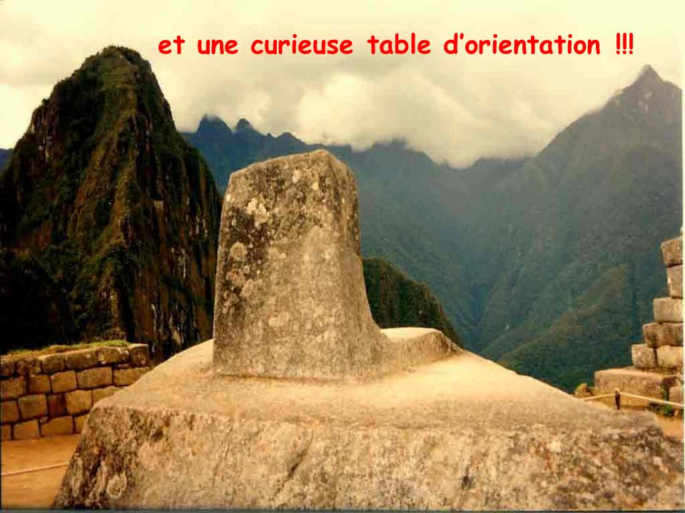 et une curieuse table d'orientation !!!