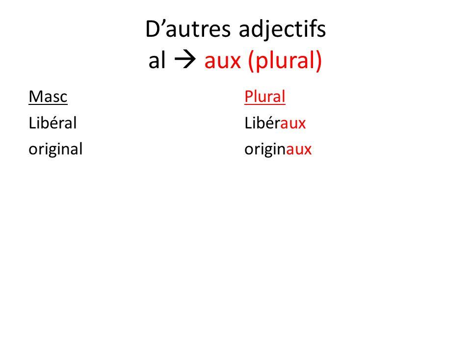 D'autres adjectifs al  aux (plural)