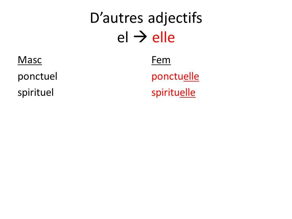 D'autres adjectifs el  elle