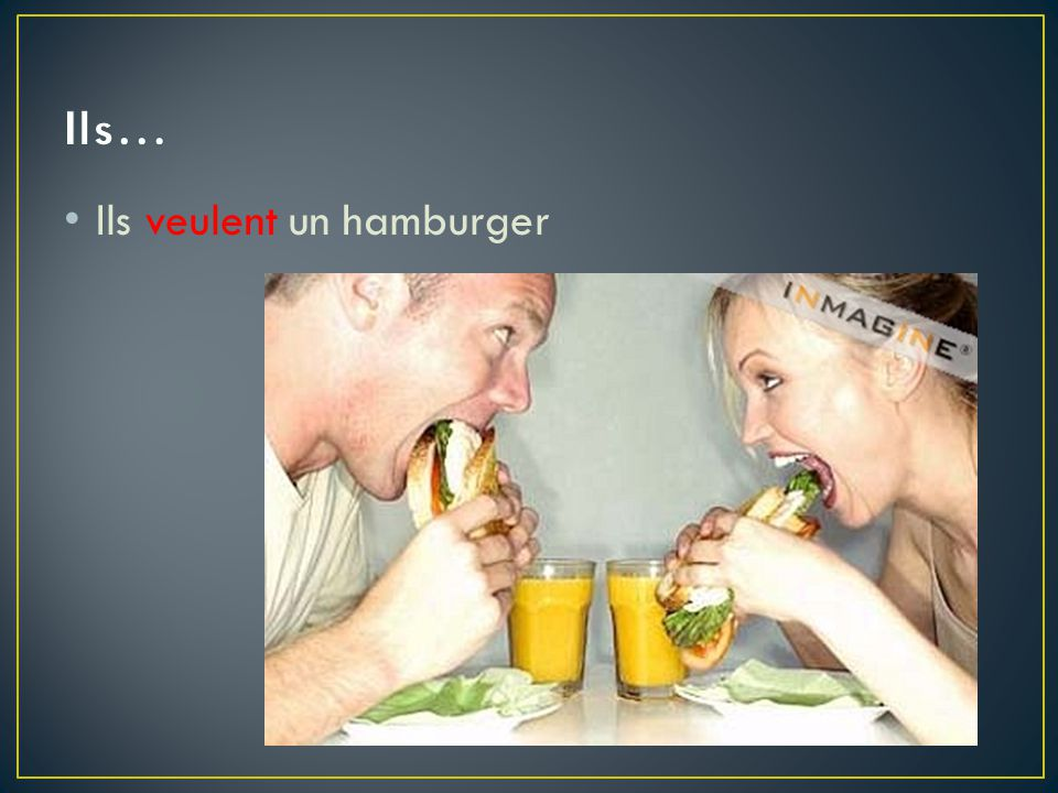 Ils… Ils veulent un hamburger