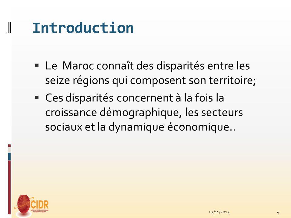 Introduction Le Maroc connaît des disparités entre les seize régions qui composent son territoire;