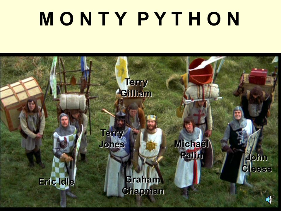 M O N T Y P Y T H O N Terry Gilliam Terry Jones Michaël Palin